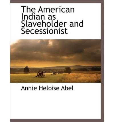 The American Indian as Slaveholder and Secessionist (Paperback) - Common pdf