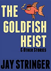 The Goldfish Heist And Other Stories (English Edition)