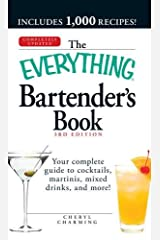 The Everything Bartender's Book: Your complete guide to cocktails, martinis, mixed drinks, and more! Paperback
