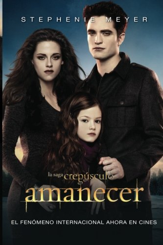 Amanecer / Breaking Dawn (Twilight) (Spanish Edition) by Brand: Punto de Lectura