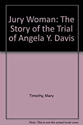 Jury Woman: The Story of the Trial of Angela Y. Davis