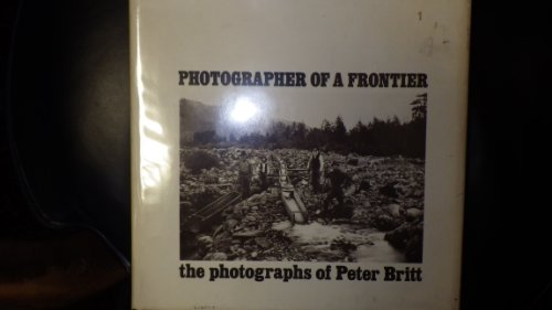 Photographer of a frontier: The photographs of Peter Britt (Interface monographs on photography)