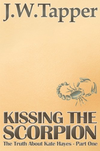 Kissing The Scorpion (The Truth About Kate Hayes) (Volume 1) pdf epub