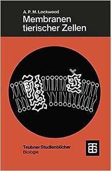 Membranen tierischer Zellen (Teubner Studienbücher der Biologie)