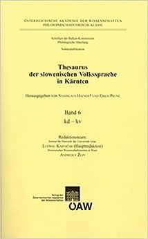 Thesaurus Der Slowenischen Volkssprache in Karnten: Band 6: Kd - Kv (Schriften Der Balkan-Kommission, Philogische Abeilung, Sonde)