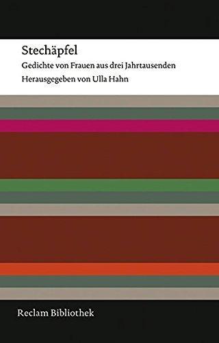 Stechäpfel: Gedichte von Frauen aus drei Jahrtausenden (Reclam Bibliothek)