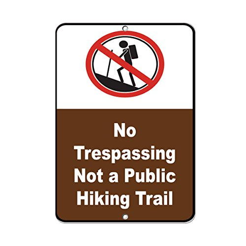 Review No Trespassing Not A Public Hiking Trail Activity Sign Aluminum METAL Sign 9 in x 12 in