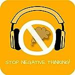 Stop Negative Thinking! Negative Gedanken stoppen mit Hypnose   Kim Fleckenstein