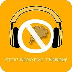 Stop Negative Thinking! Negative Gedanken stoppen mit Hypnose