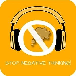 Stop Negative Thinking! Negative Gedanken stoppen mit Hypnose Hörbuch