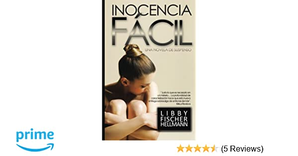 Inocencia Facil: (Spanish version of EASY INNOCENCE) (Spanish Edition): Libby Fischer Hellmann, Stella Ashland, Gely Rivas: 9781480080607: Amazon.com: Books