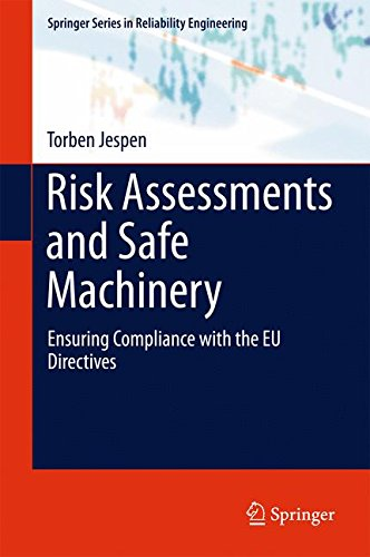 Risk Assessments and Safe Machinery: Ensuring Compliance with the EU Directives (Springer Series in Reliability Engineer