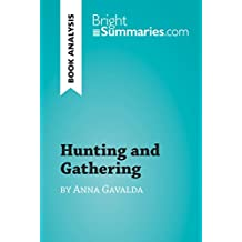 Hunting and Gathering by Anna Gavalda (Book Analysis): Detailed Summary, Analysis and Reading Guide (BrightSummaries.com)