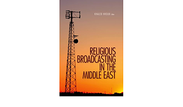 Religious Broadcasting in the Middle East: Amazon.es: Hroub ...