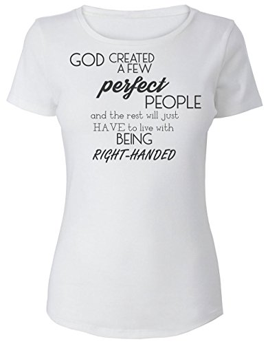 God Created A Few Perfect People And The Rest Are Right Handed Women's T-Shirt