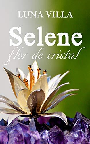 Selene, flor de cristal por Luna Villa