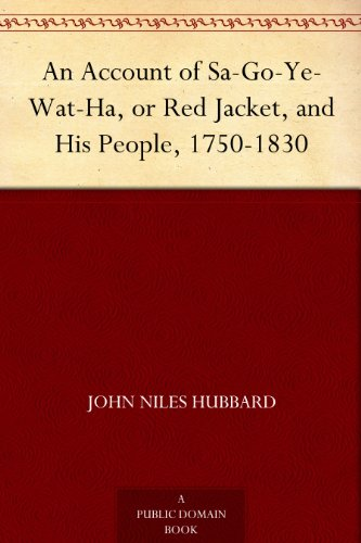 An Account of Sa-Go-Ye-Wat-Ha, or Red Jacket, and His People, ()