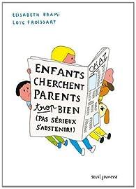Enfants cherchent parents trop bien. Pas sérieux s'abstenir par Elisabeth Brami
