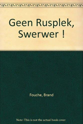 Geen Rusplek, Swerwer!