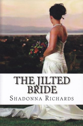 <strong>A Brand New Kindle Freebie! Just In Time For Valentine's Day, Bestselling Author Shadonna Richards' Romance Novel, <em>A JILTED BRIDE</em></strong>