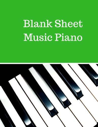 Blank Sheet Music Piano: Treble Clef And Bass Clef Empty 12 Staff, Manuscript Sheets Notation Paper For Composing For Musicians,Teachers, Students, Songwriting. Book Notebook Journal 100 Pages pdf epub