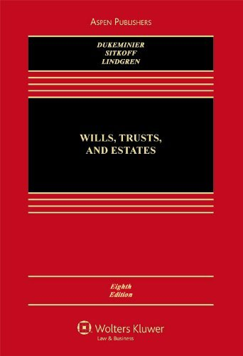 Wills, Trusts, and Estates by Jesse Dukeminier (2009-08-05)