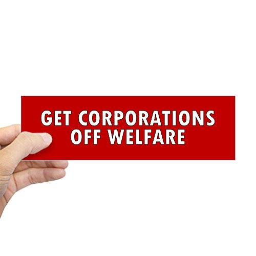 - CafePress Corporations Welfare. Bumper Sticker 10