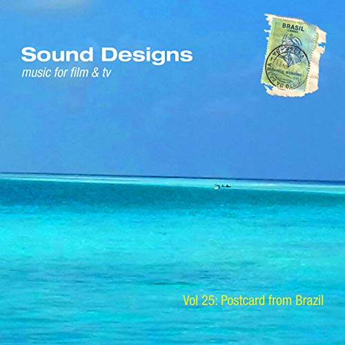Sound Designs, Vol. 25: Postcard from Brazil