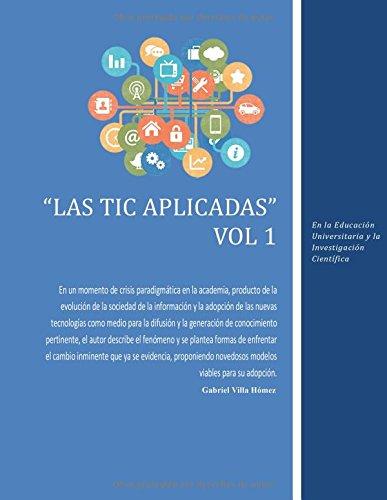 Descargar Libro Las Tic Aplicadas, Vol 1: En La Educación Universitaria Y La Investigación Científica: Volume 1 Gabriel Villa Homez
