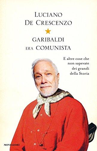 Amazoncom Garibaldi Era Comunista I Libri Di Luciano De
