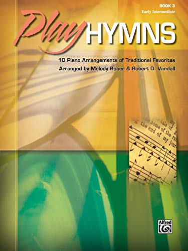 (Play Hymns, Bk 3: 10 Piano Arrangements of Traditional Favorites)