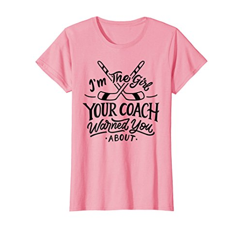 Womens The Girl Your Coach Warned You About T-shirt Ice Hockey Tee Large Pink (T-shirt Hockey About)