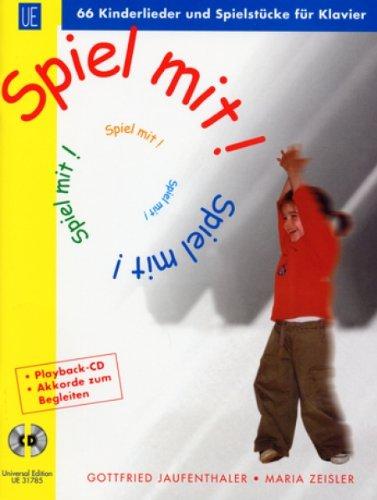 Spiel mit! + PLAY ALONG CD: 66 Kinderlieder und Spielstücke mit Playback CD. für Klavier und CD. Ausgabe mit CD.