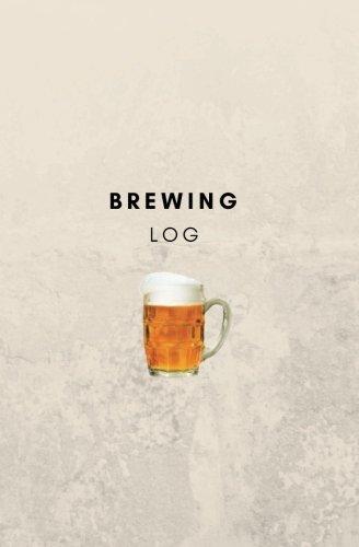 Download Brewing Log: beer brewing book, beer brewing journal, beer brewing log, beer brewing notebook PDF