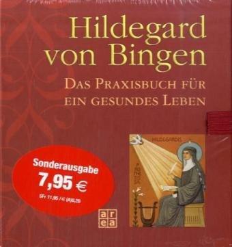 Hildegard von Bingen. Das Praxisbuch für ein gesundes Leben