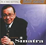 In A Trio Setting: A Tribute to Frank Sinatra by Jimmy Amadie (2002-08-02)