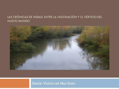 Las crónicas de Indias: entre la fascinación y el vértigo del Nuevo Mundo (Spanish