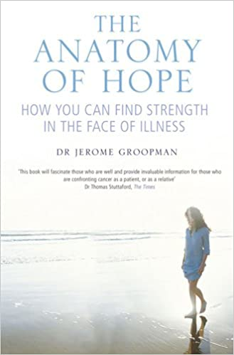 The Anatomy Of Hope How You Can Find Strength In The Face Of