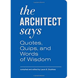 The-Architect-Says-Quotes-Quips-and-Words-of-Wisdom