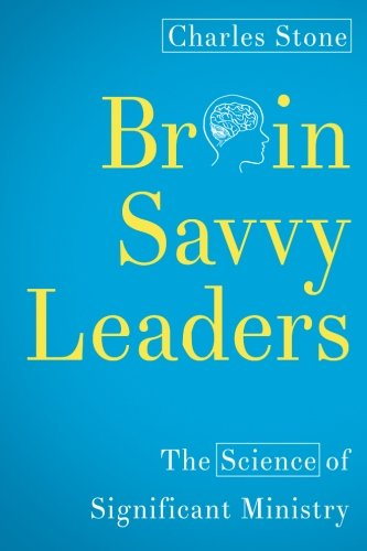 Read Online Brain-Savvy Leaders: The Science of Significant Ministry pdf epub