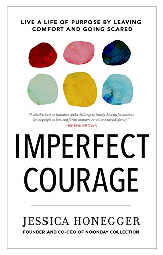Book Cover: Imperfect Courage: Live a Life of Purpose by Leaving Comfort and Going Scared