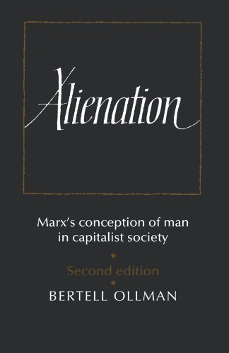 Read Online Alienation: Marx's Conception of Man in a Capitalist Society (Cambridge Studies in the History and Theory of Politics) pdf