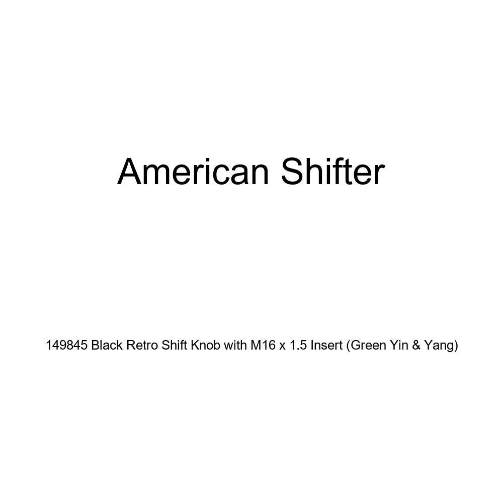 Green Yin /& Yang American Shifter 149845 Black Retro Shift Knob with M16 x 1.5 Insert