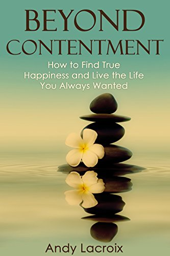 how to be happy and contented in life