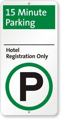 15 Minute Parking - Hotel Registration Only (with Parking Symbol) Sign, 24