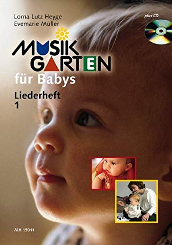 Musikgarten für Babys 1: Heft 1. Liederheft mit CD.