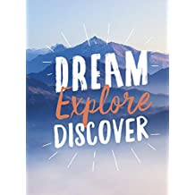 Dream. Explore. Discover.: Inspiring Quotes to Spark Your Wanderlust (English Edition)