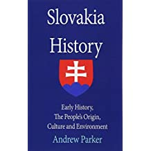 Slovakia History: Early History, The People's Origin, Culture and Environment