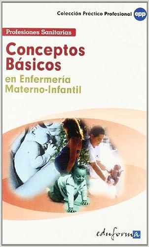 Conceptos Básicos En Enfermería Materno-Infantil