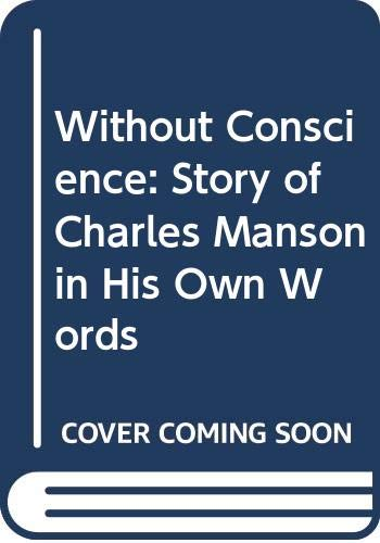 Without Conscience: Story of Charles Manson in His Own Words: Amazon.es: Manson, Charles, Emmons, Nuel, Emmons, Nuel: Libros en idiomas extranjeros